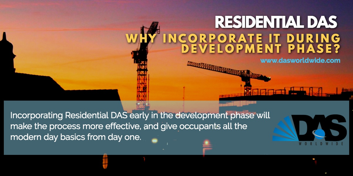 Residential DAS - why incorporate it during development phase?