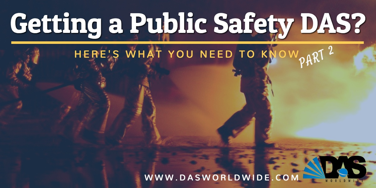 Getting a Public Safety DAS? Here is what you need to know – Part 2