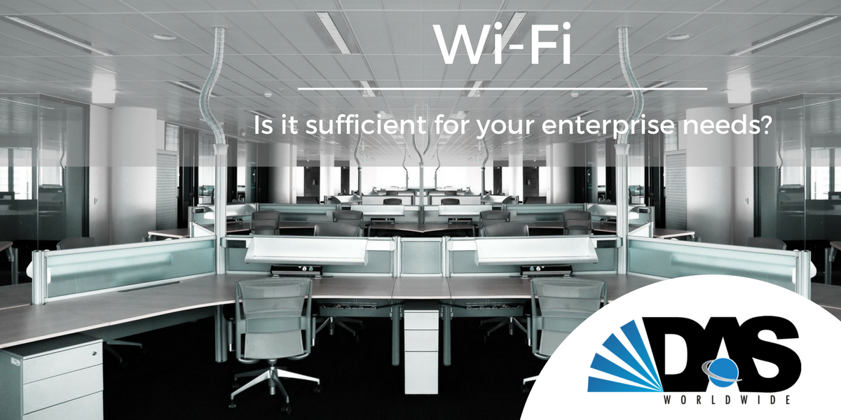 Is Wi-Fi sufficient for your enterprise needs?